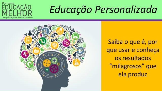 """Educação Personalizada Saiba o que é, por que usar e conheça os resultados """"milagrosos"""" que ela produz"""