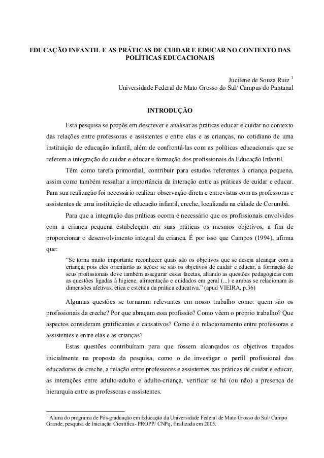 EDUCAÇÃO INFANTIL E AS PRÁTICAS DE CUIDAR E EDUCAR NO CONTEXTO DAS                         POLÍTICAS EDUCACIONAIS         ...