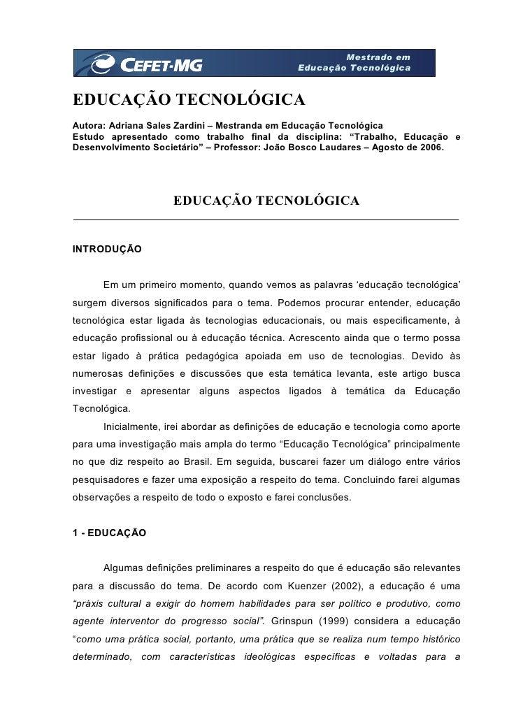 Mestrado em                                                 Educação Tecnológica   EDUCAÇÃO TECNOLÓGICA Autora: Adriana Sa...