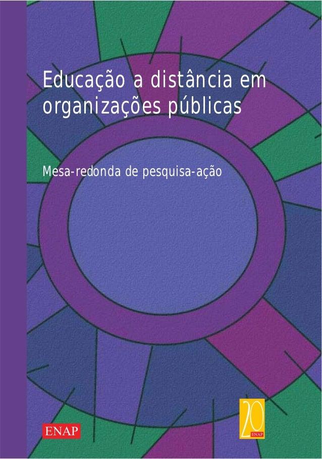 Educação a distância emorganizações públicasMesa-redonda de pesquisa-açãoENAP