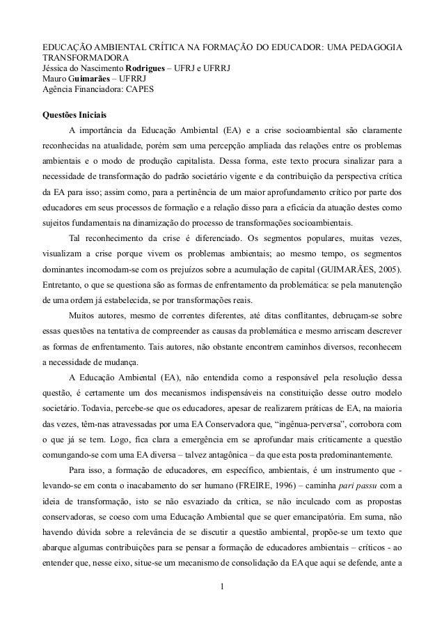 1 EDUCAÇÃO AMBIENTAL CRÍTICA NA FORMAÇÃO DO EDUCADOR: UMA PEDAGOGIA TRANSFORMADORA Jéssica do Nascimento Rodrigues – UFRJ ...