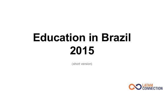 Education in Brazil 2015 (short version)