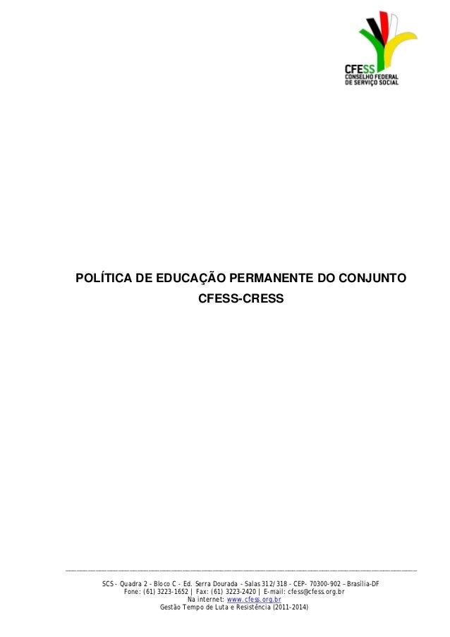 POLÍTICA DE EDUCAÇÃO PERMANENTE DO CONJUNTO                                        CFESS-CRESS____________________________...