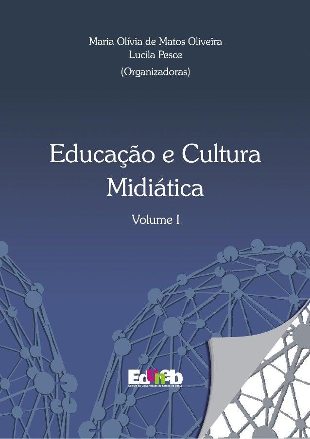 Educação e Cultura Midiática Volume I