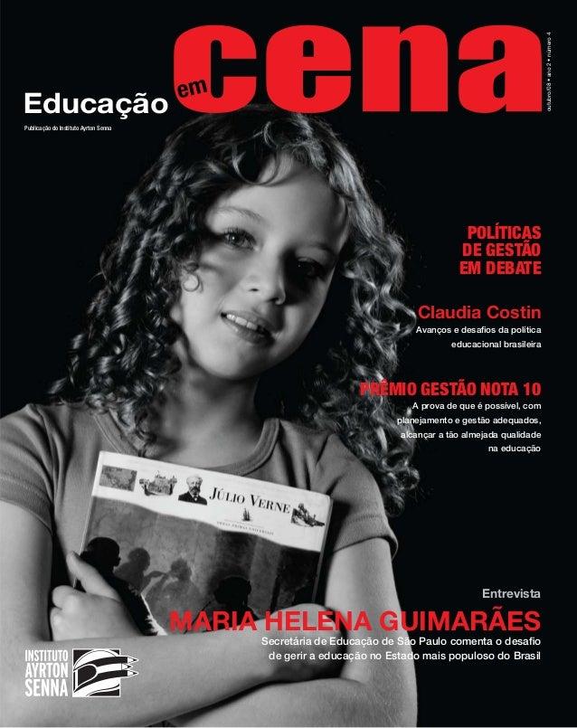 Educação outubro/08•ano2•número4 Publicação do Instituto Ayrton Senna Claudia Costin Avanços e desafios da política educac...