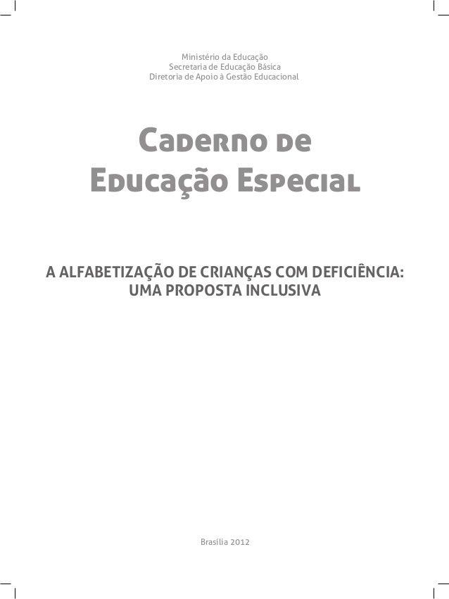 Caderno deEducação EspecialMinistério da EducaçãoSecretaria de Educação BásicaDiretoria de Apoio à Gestão EducacionalBrasí...