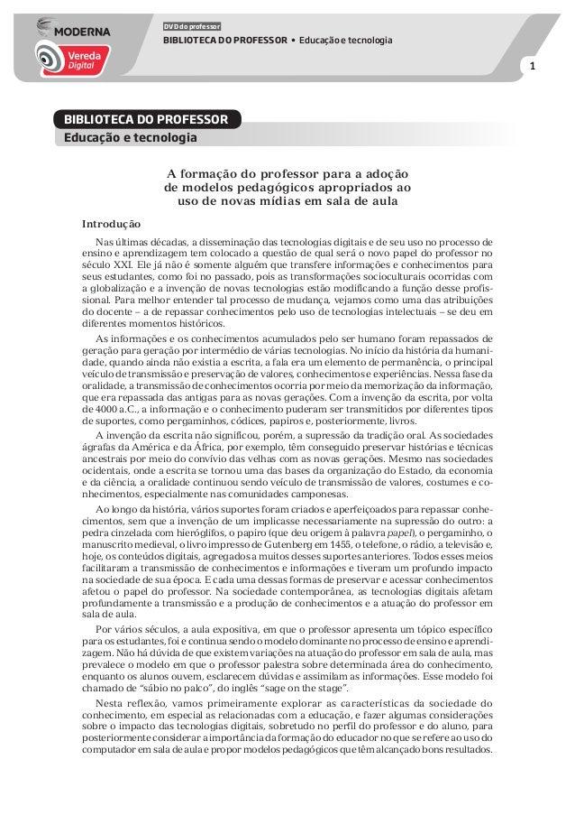 1 DVD do professor BIBLIOTECA DO PROFESSOR • Educação e tecnologia BIBLIOTECA DO PROFESSOR Educação e tecnologia A formaçã...