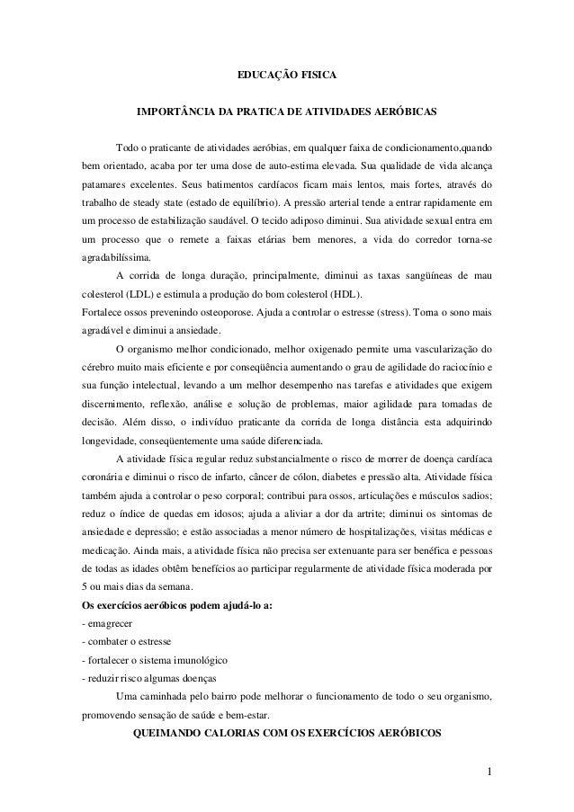 1 EDUCAÇÃO FISICA IMPORTÂNCIA DA PRATICA DE ATIVIDADES AERÓBICAS Todo o praticante de atividades aeróbias, em qualquer fai...