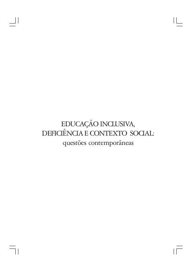 EDUCAÇÃO INCLUSIVA, DEFICIÊNCIAECONTEXTO SOCIAL: questões contemporâneas