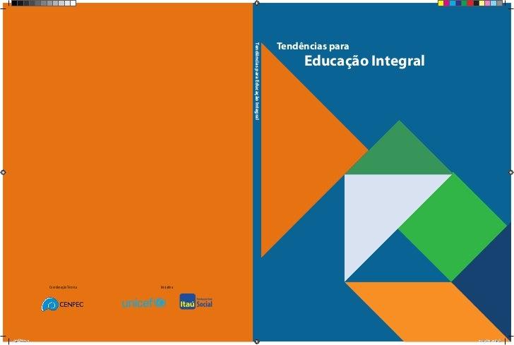 Tendências para                                                    Tendências para Educação Integral                      ...