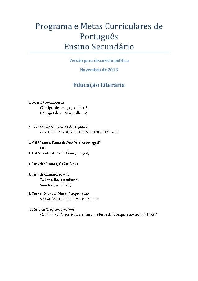 Programa e Metas Curriculares de Português Ensino Secundário Versão para discussão pública Novembro de 2013  Educação Lite...