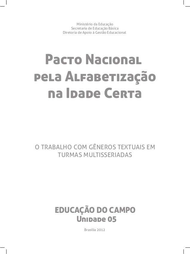 Unidade 05O TRABALHO COM GÊNEROS TEXTUAIS EMTURMAS MULTISSERIADASPacto Nacionalpela Alfabetizaçãona Idade CertaMinistério ...