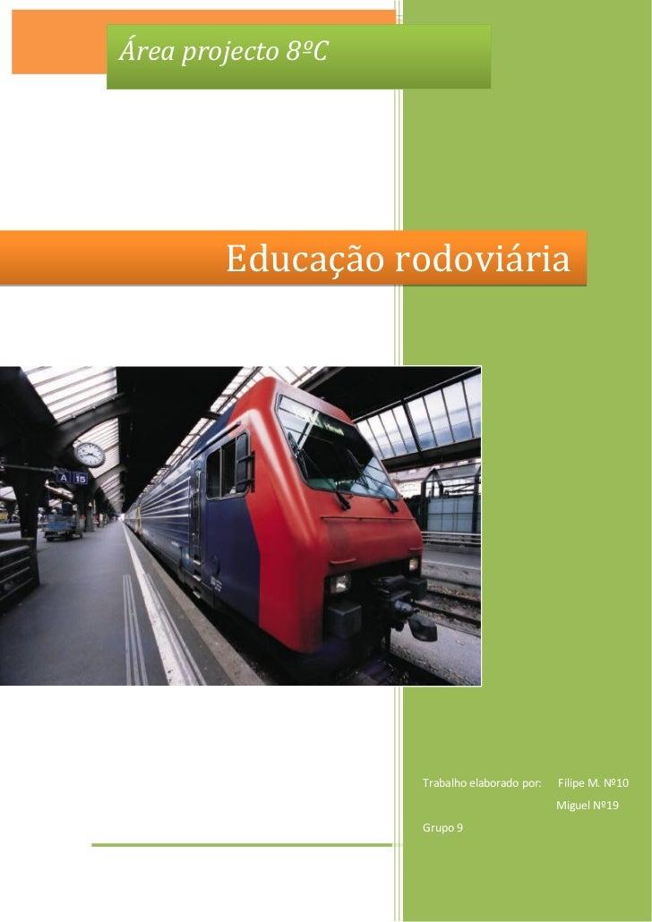 Educação rodoviária                                  [Ano]             Área projecto 8ºC                      Educação rod...