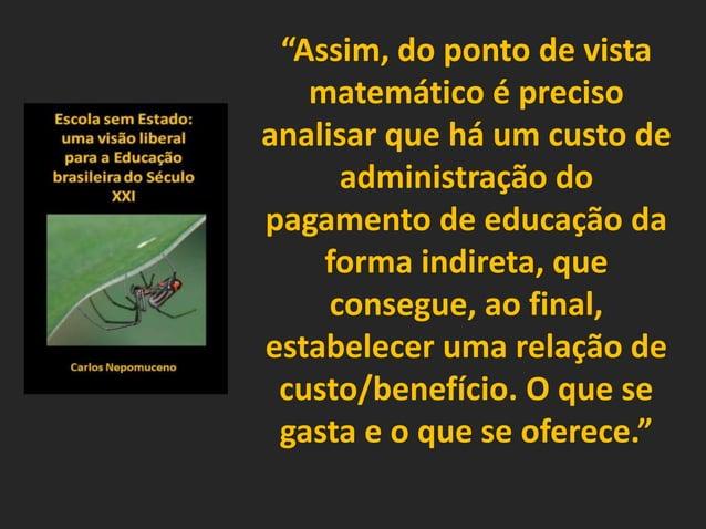"""""""Assim, do ponto de vista matemático é preciso analisar que há um custo de administração do pagamento de educação da forma..."""