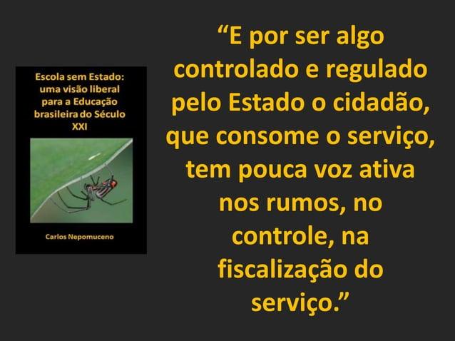 """""""E por ser algo controlado e regulado pelo Estado o cidadão, que consome o serviço, tem pouca voz ativa nos rumos, no cont..."""
