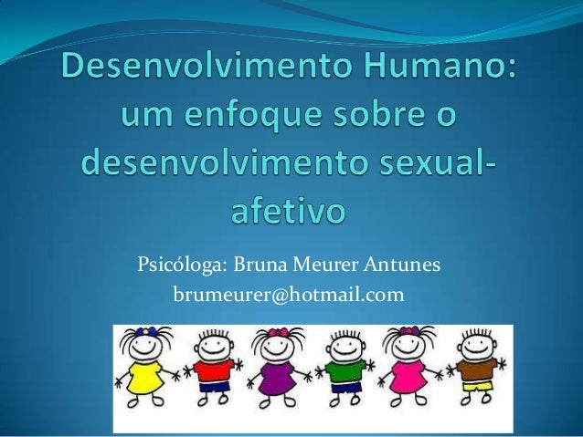 Psicóloga: Bruna Meurer Antunes brumeurer@hotmail.com