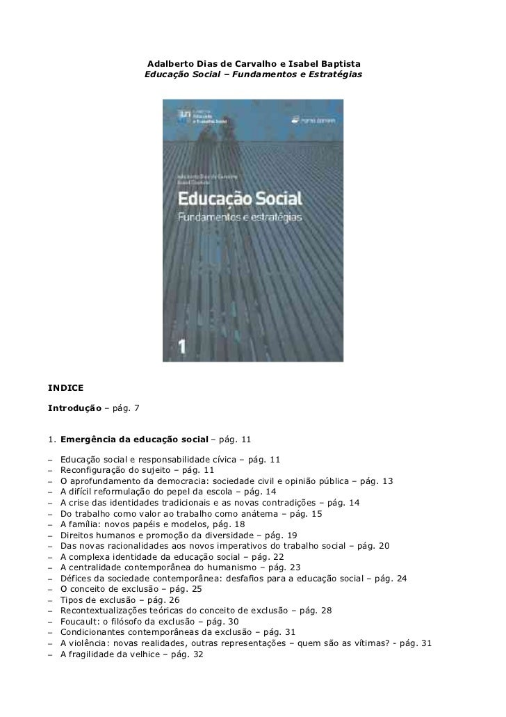 Adalberto Dias de Carvalho e Isabel Baptista                       Educação Social – Fundamentos e EstratégiasINDICEIntrod...