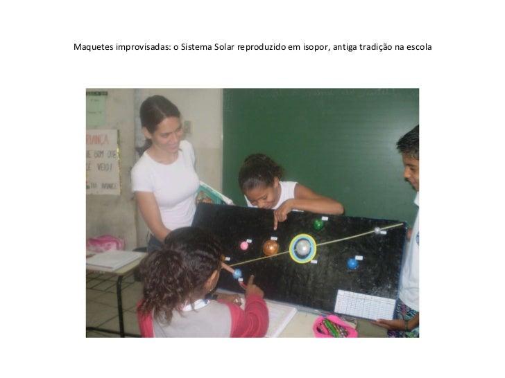 Maquetes improvisadas: o Sistema Solar reproduzido em isopor, antiga tradição na escola