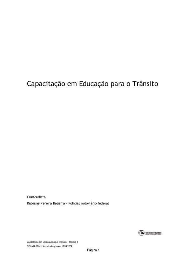 Capacitação em Educação para o Trânsito – Módulo 1 SENASP/MJ - Última atualização em 18/09/2009 Página 1 Capacitação em Ed...