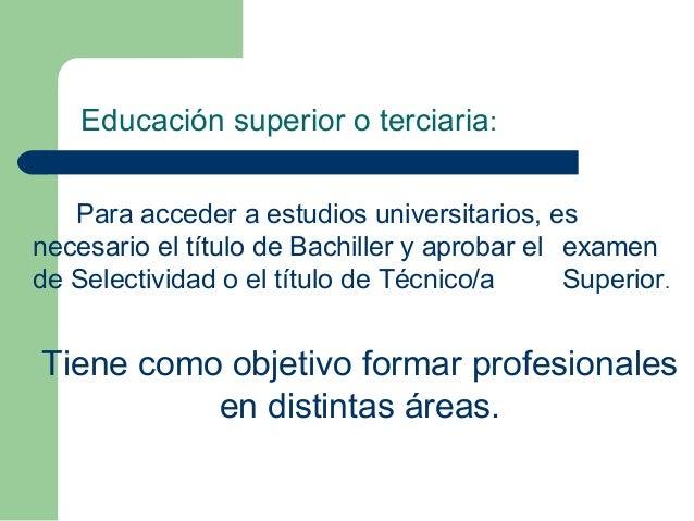 Para acceder a estudios universitarios, es necesario el título de Bachiller y aprobar el examen de Selectividad o el títul...