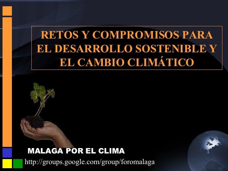 RETOS Y COMPROMISOS PARA EL DESARROLLO SOSTENIBLE Y EL CAMBIO CLIMÁTICO