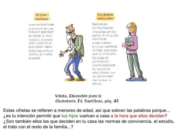 Estas viñetas se refieren a menores de edad, así que sobran las palabras porque... ¿es tu intención permitir que  tus hijo...