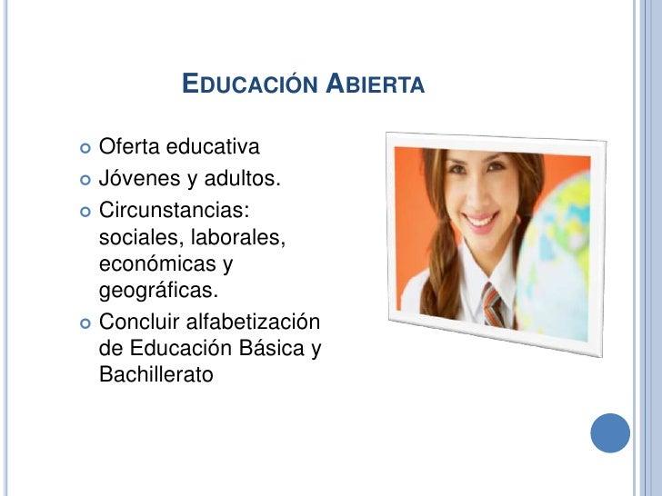 SISTEMA DE ENSEÑANZA Educandos imposibilitados de optar por estudios Escolarizados.