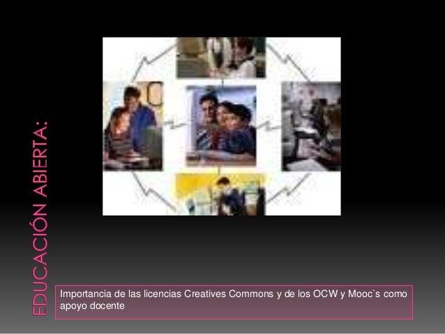 Importancia de las licencias Creatives Commons y de los OCW y Mooc`s como apoyo docente