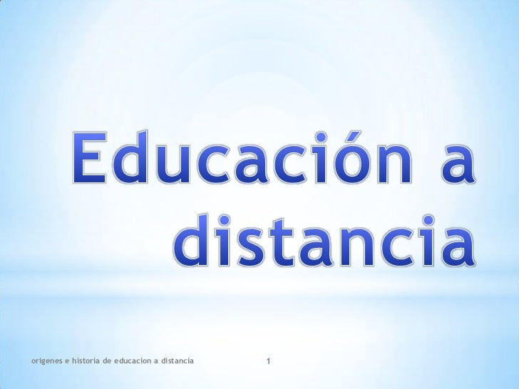 origenes e historia de educacion a distancia   1