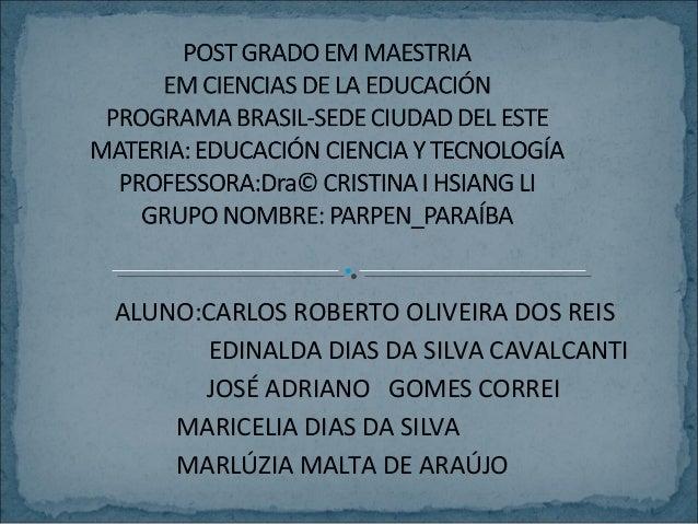 ALUNO:CARLOS ROBERTO OLIVEIRA DOS REIS EDINALDA DIAS DA SILVA CAVALCANTI JOSÉ ADRIANO GOMES CORREI MARICELIA DIAS DA SILVA...