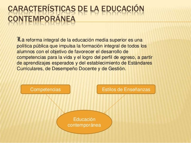 Educaci n contempor nea for Caracteristicas de la contemporanea