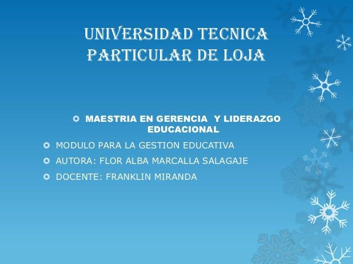 UNIVERSIDAD TECNICA       PARTICULAR DE LOJA      MAESTRIA EN GERENCIA Y LIDERAZGO                 EDUCACIONAL MODULO PA...