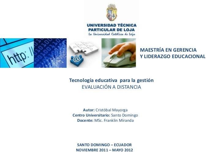 MAESTRÍA EN GERENCIA                                       Y LIDERAZGO EDUCACIONALTecnología educativa para la gestión    ...