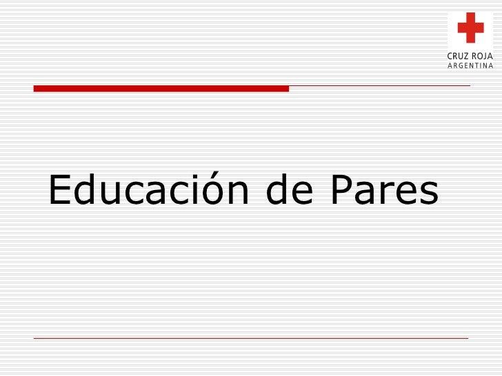 <ul><li>Educación de Pares  </li></ul>