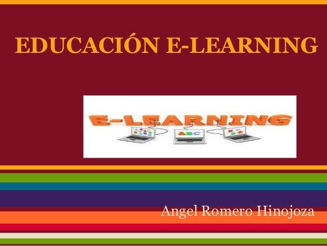 EDUCACIÓN E-LEARNING Angel Romero Hinojoza