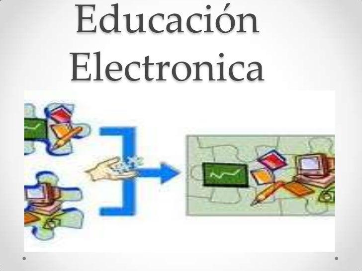 Educación Electronica<br />