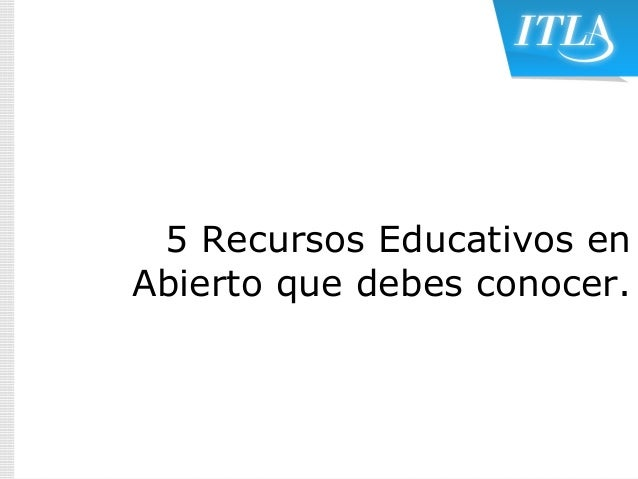 5 Recursos Educativos en Abierto que debes conocer.
