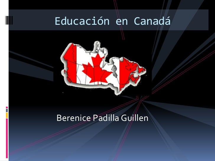 Berenice Padilla Guillen<br />Educación en Canadá <br />