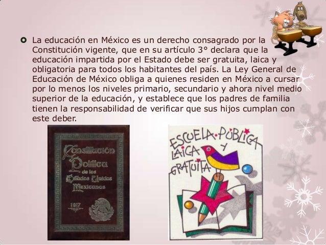  La educación en México es un derecho consagrado por la  Constitución vigente, que en su artículo 3° declara que la  educ...