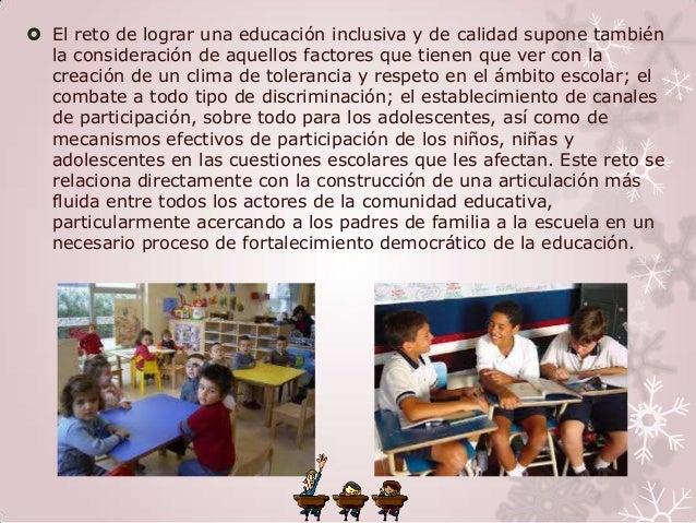  El reto de lograr una educación inclusiva y de calidad supone también  la consideración de aquellos factores que tienen ...