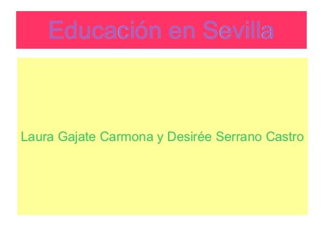 Educación en SevillaLaura Gajate Carmona y Desirée Serrano Castro