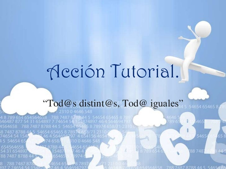 """Acción Tutorial.<br />""""Tod@sdistint@s, Tod@ iguales""""<br />"""