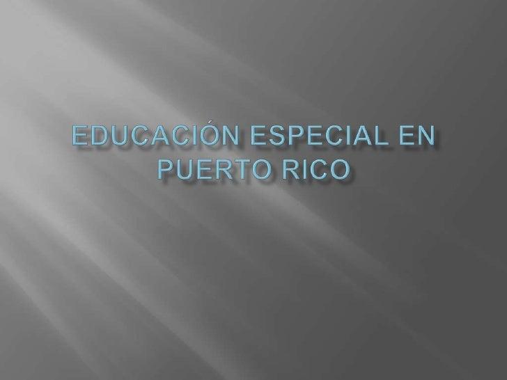    La educación especial es instrucción    especialmente diseñada para cumplir con las    necesidades únicas de los niños...