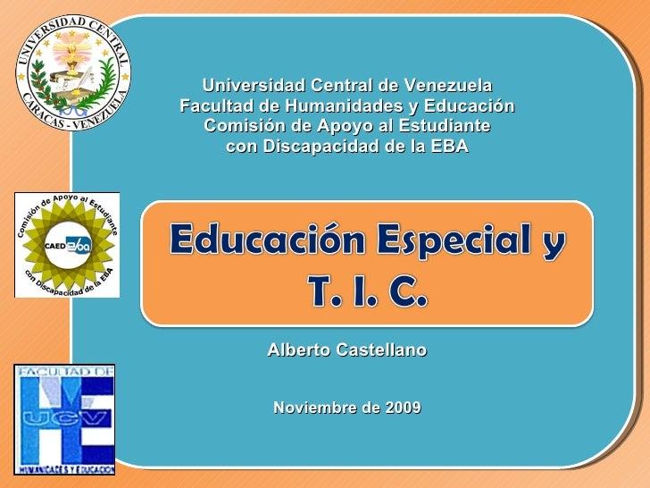 Universidad Central de Venezuela Facultad de Humanidades y Educación Comisión de Apoyo al Estudiante con Discapacidad de l...