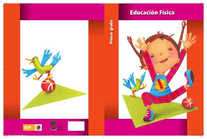 Educación Física                                       Primer gradoSEP ALUMNO EDUCACION FISICA 1.indd 1                   ...