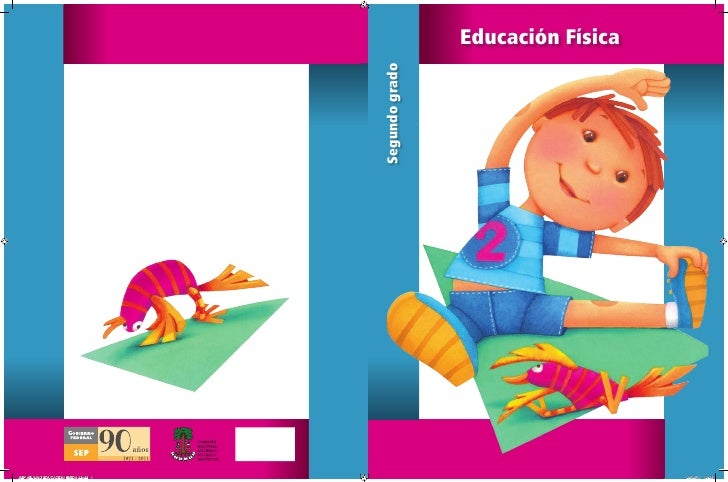 Educación Física                                       Segundo gradoSEP ALUMNO EDUCACION FISICA 2.indd 1                  ...