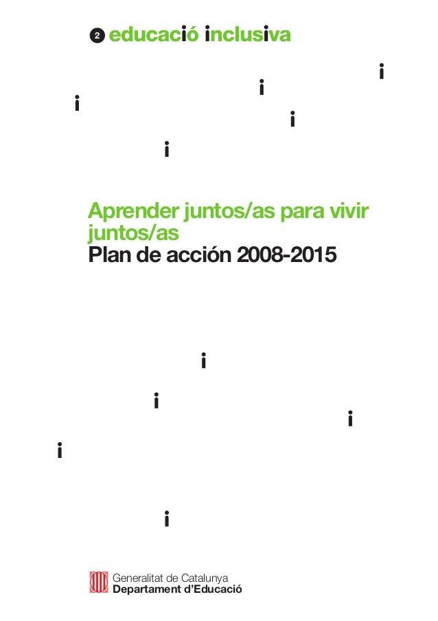 Generalitat de Catalunya Departament d'Educació Aprender juntos/as para vivir juntos/as Plan de acción 2008-2015 2