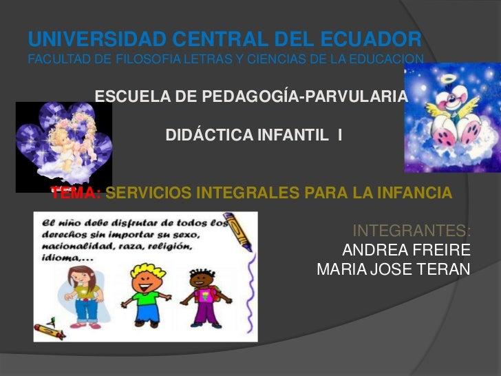 UNIVERSIDAD CENTRAL DEL ECUADORFACULTAD DE FILOSOFIA LETRAS Y CIENCIAS DE LA EDUCACION         ESCUELA DE PEDAGOGÍA-PARVUL...