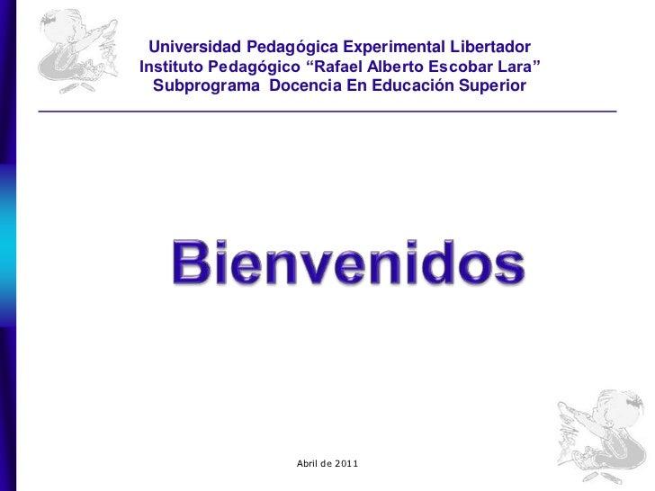 "Universidad Pedagógica Experimental Libertador<br />Instituto Pedagógico ""Rafael Alberto Escobar Lara""<br />Subprograma  D..."