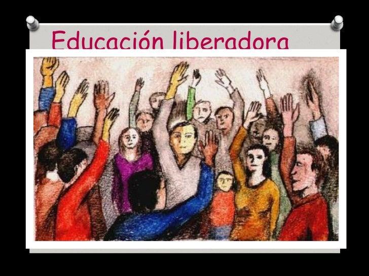 https://image.slidesharecdn.com/educacinliberadora-120228063901-phpapp01/95/educacin-liberadora-1-728.jpg?cb=1330411814